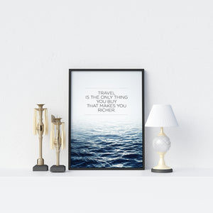 Travel Is The only Thing You Buy That Makes You Richer Poster - Printers Mews