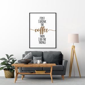 Drink The Coffee Poster - Printers Mews