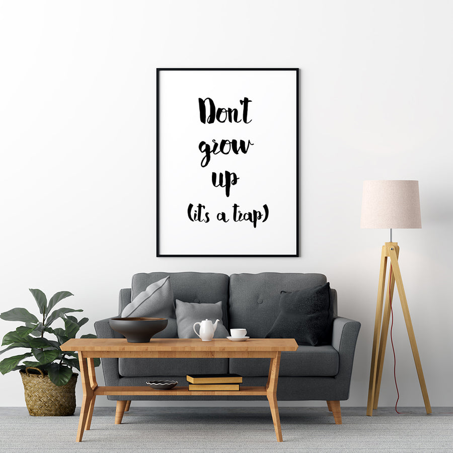 Don't Grow Up (It's A Trap) Poster - Printers Mews