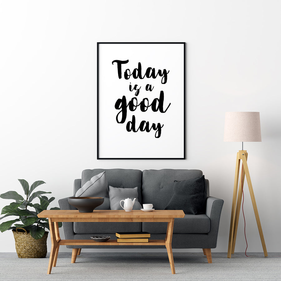 Today Is A Good Day Poster - Printers Mews