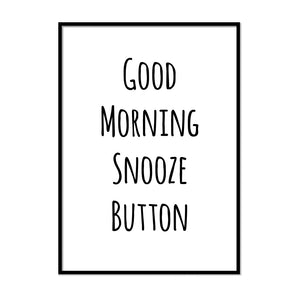 Good Morning Snooze Button Poster - Printers Mews