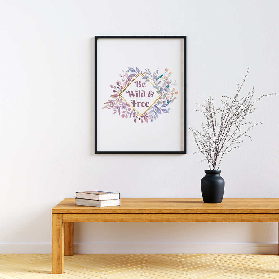 Be Wild And Free - Printers Mews