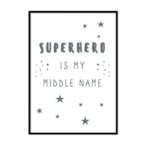 Superhero Is My Middle Name - Printers Mews