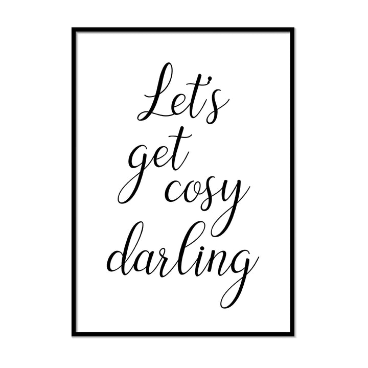 Lets Get Cozy Darling - Printers Mews