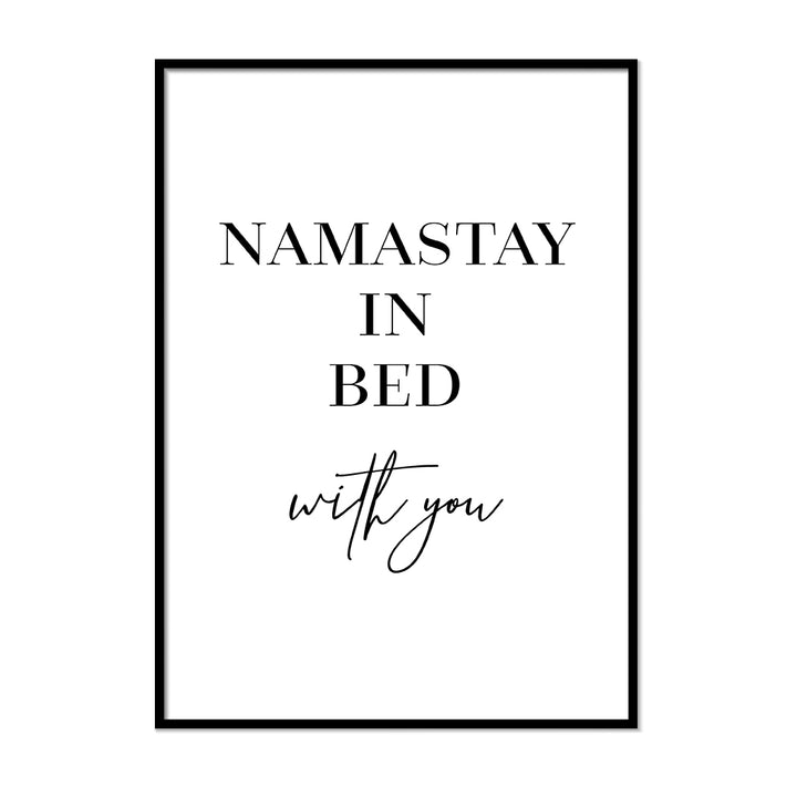 Namastay in Bed With You - Printers Mews