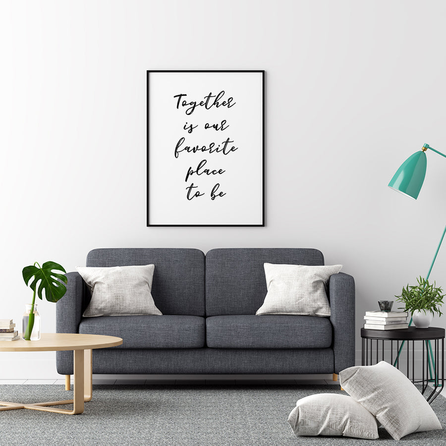 Together is Our Favorite Place to Be - Printers Mews