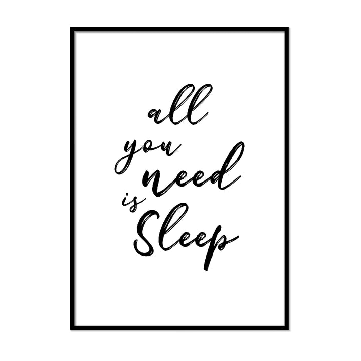 All You Need is Sleep - Printers Mews