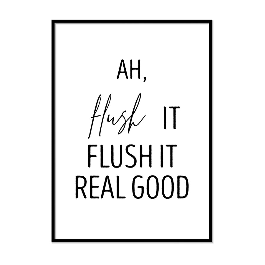Ah Flush It Flush It Real Good - Printers Mews