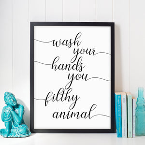 Wash Your Hands You Filthy Animal Bathroom wall art