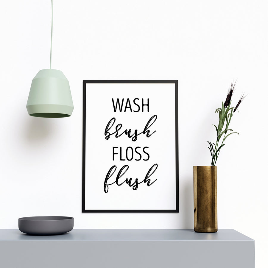 Wash Brush Floss Flush - Printers Mews