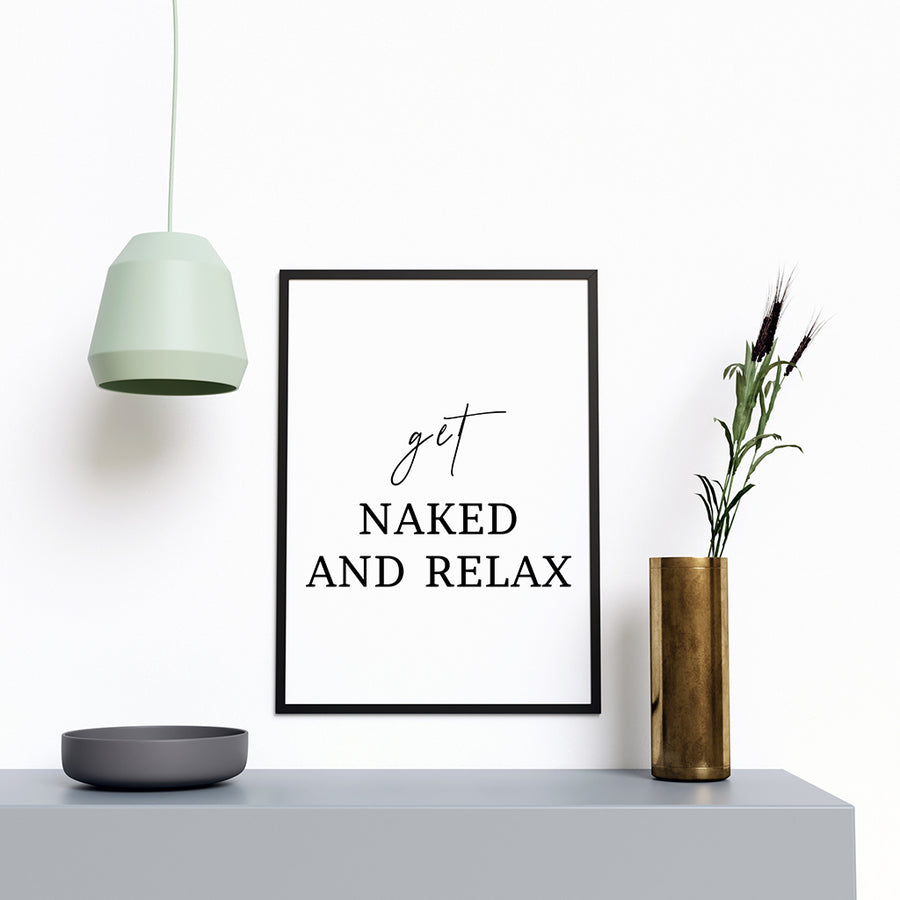 Get Naked And Relax - Printers Mews