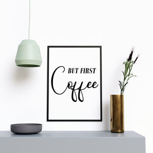 But First Coffee Modern Stylish Artwork