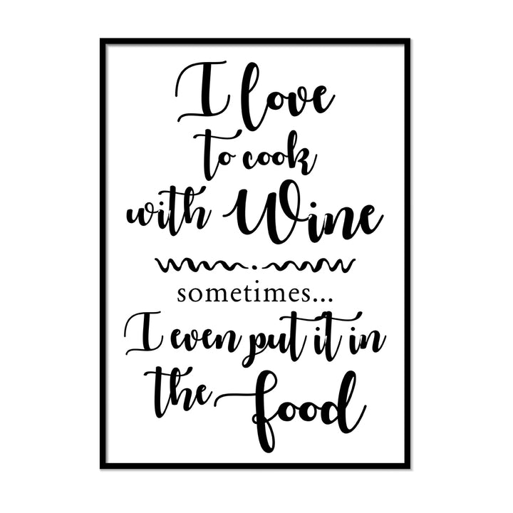 I Love to Cook With Wine - Printers Mews