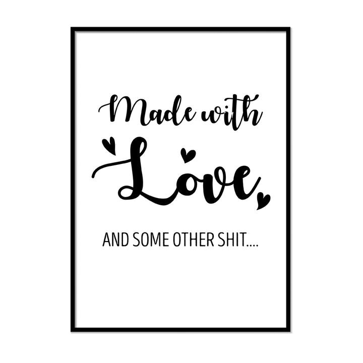 Made With Love and Some Other Sh*t - Printers Mews