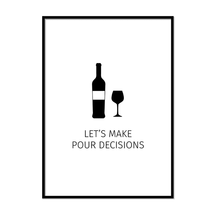 Let's Make Pour Decisions - Printers Mews