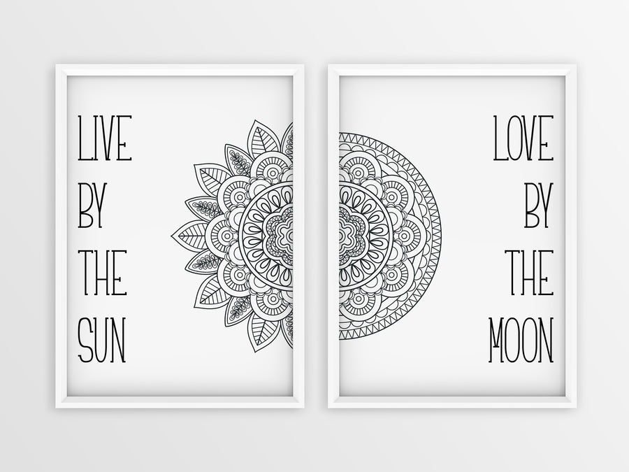 Live By The Sun | Love By The Moon - Printers Mews