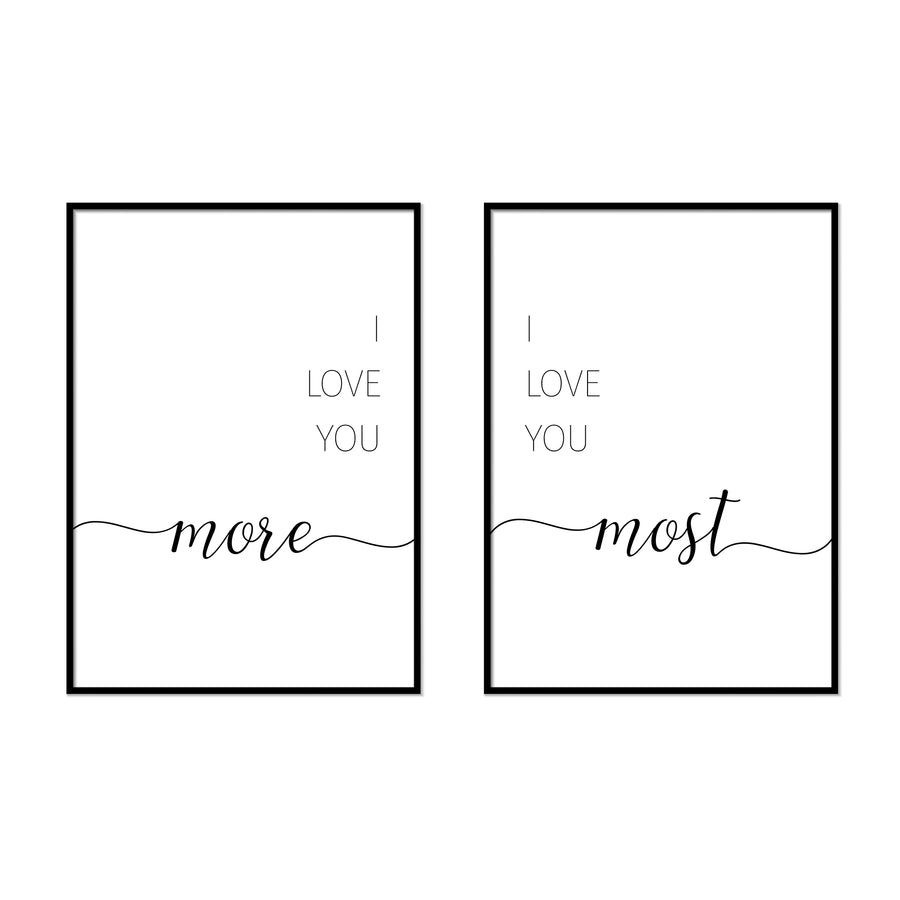 I Love You More | I Love You Most - Printers Mews