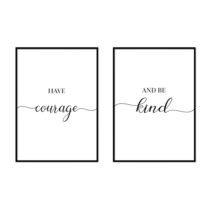 Have Courage | And Be Kind - Printers Mews