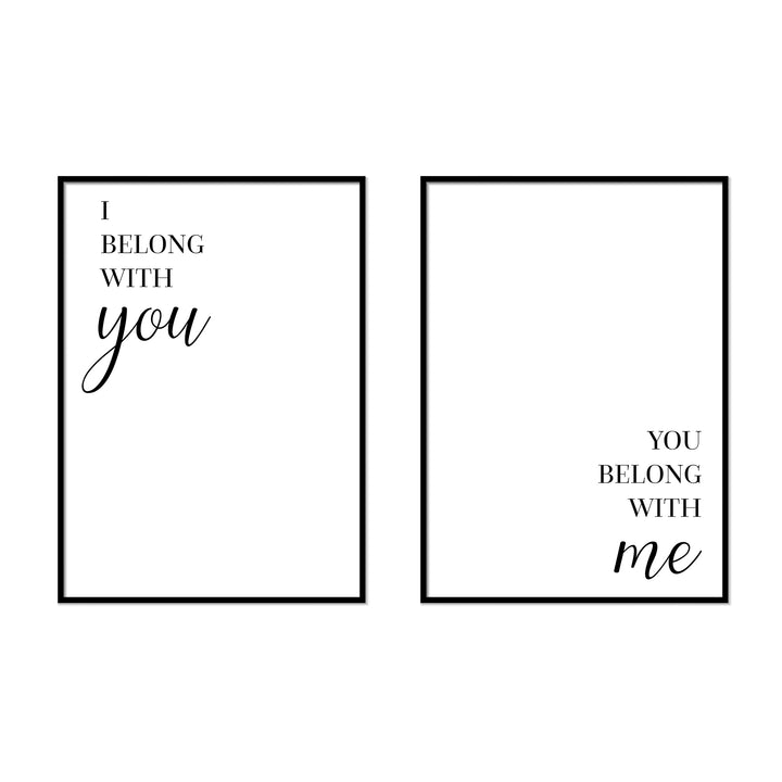 I Belong With You | You Belong With You - Printers Mews