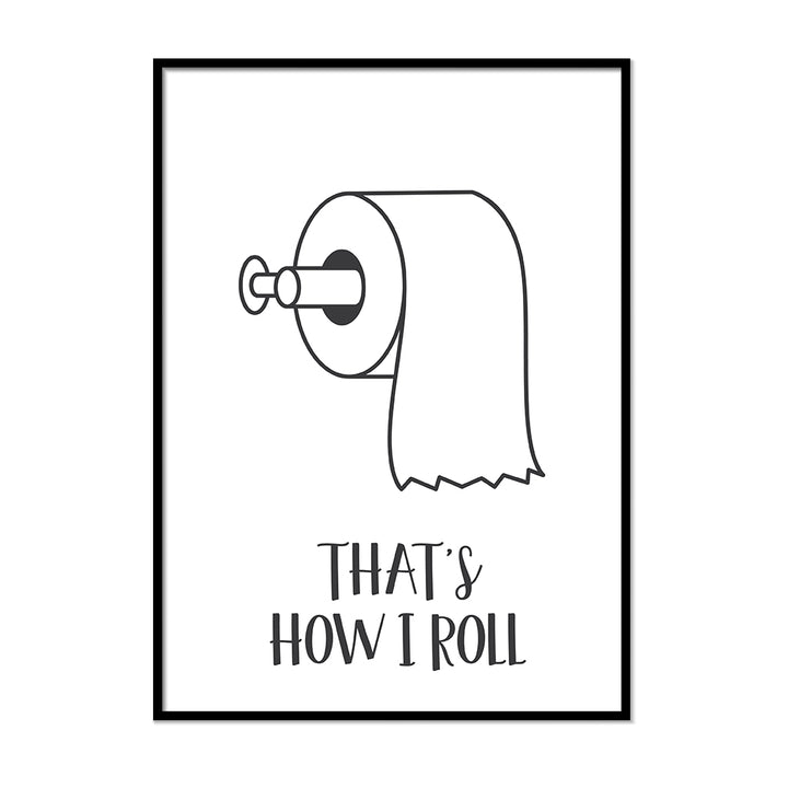 That's How I Roll Funny Bathroom Print - Printers Mews