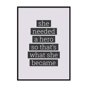 She Needed a Hero So That's What She Became - Printers Mews