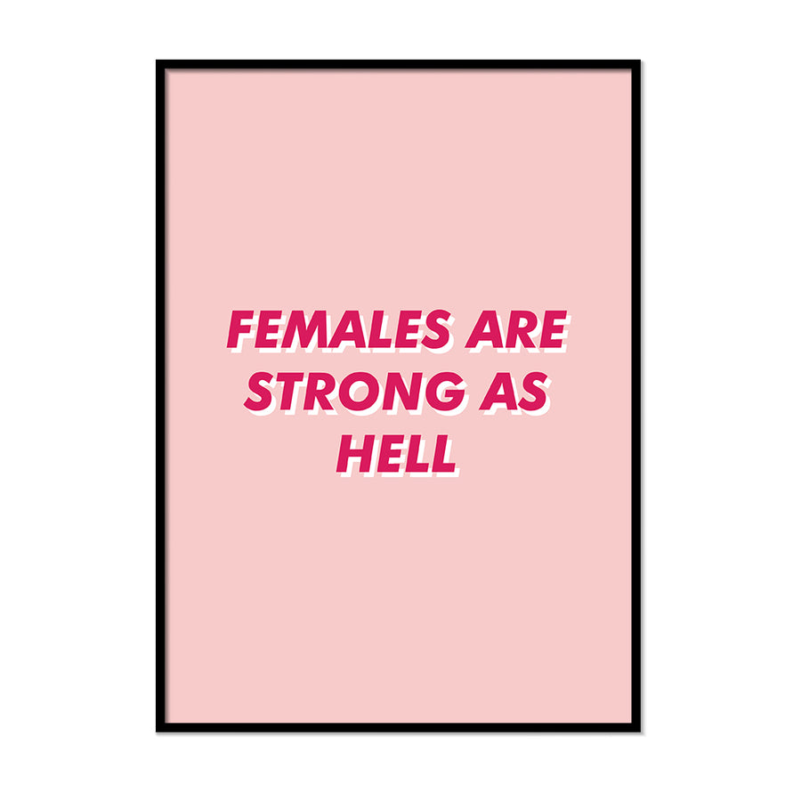 Females Are Strong as Hell - Printers Mews