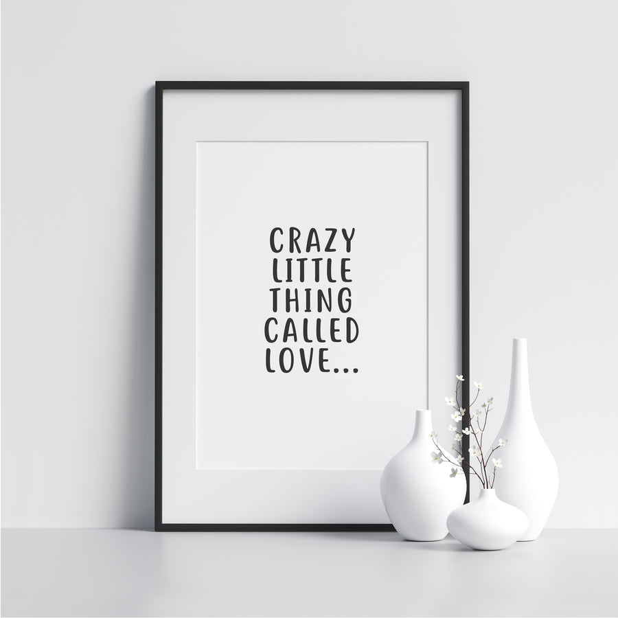 crazy little thing called love - Printers Mews