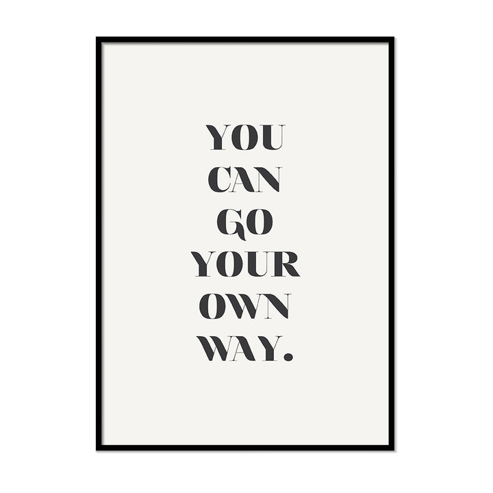 You Can Go Your Own Way. - Printers Mews