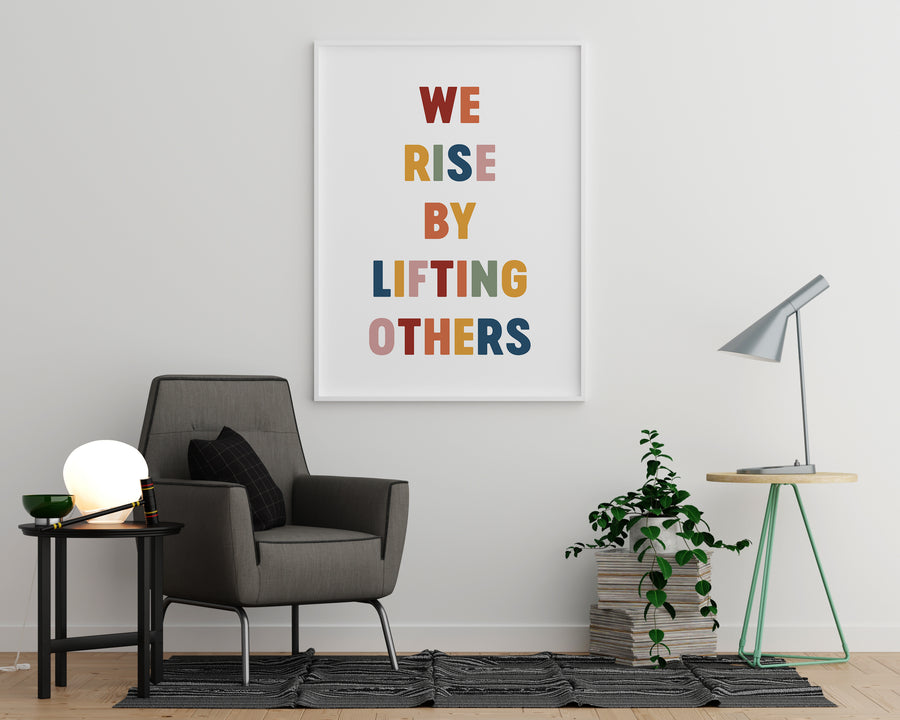 We Rise by Lifting Others - Printers Mews