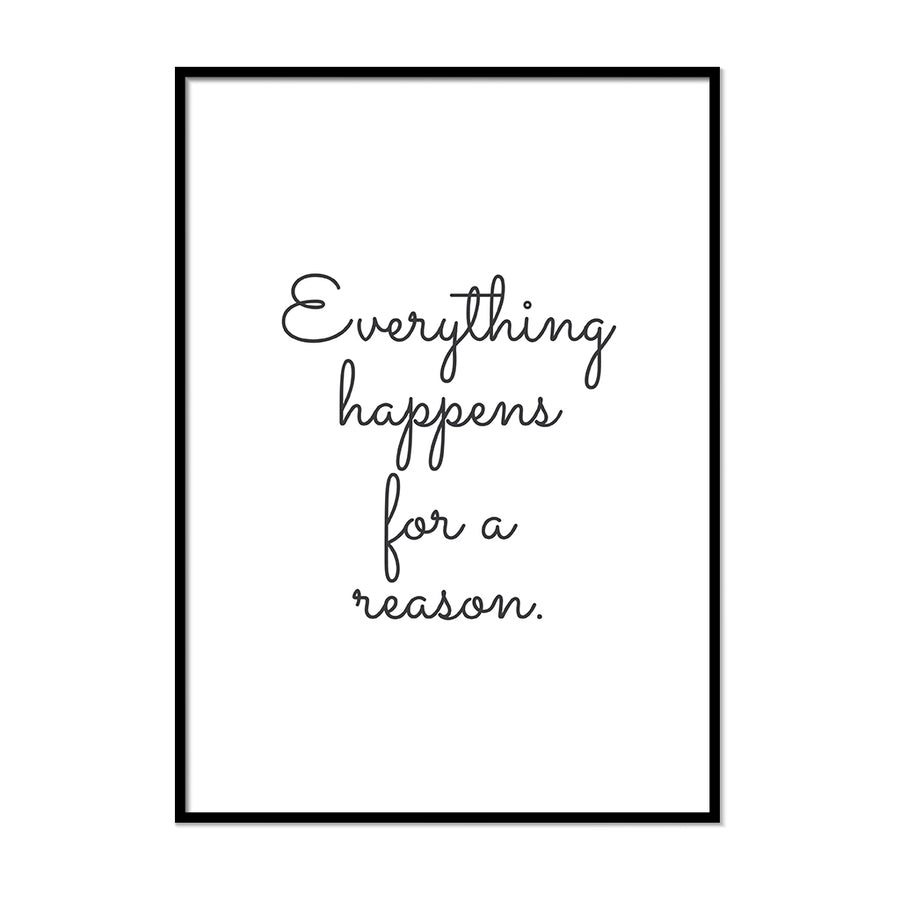 Everything Happens for a Reason. - Printers Mews