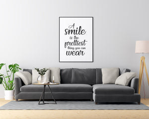 A Smile is the Prettiest Thing You Can Wear - Printers Mews