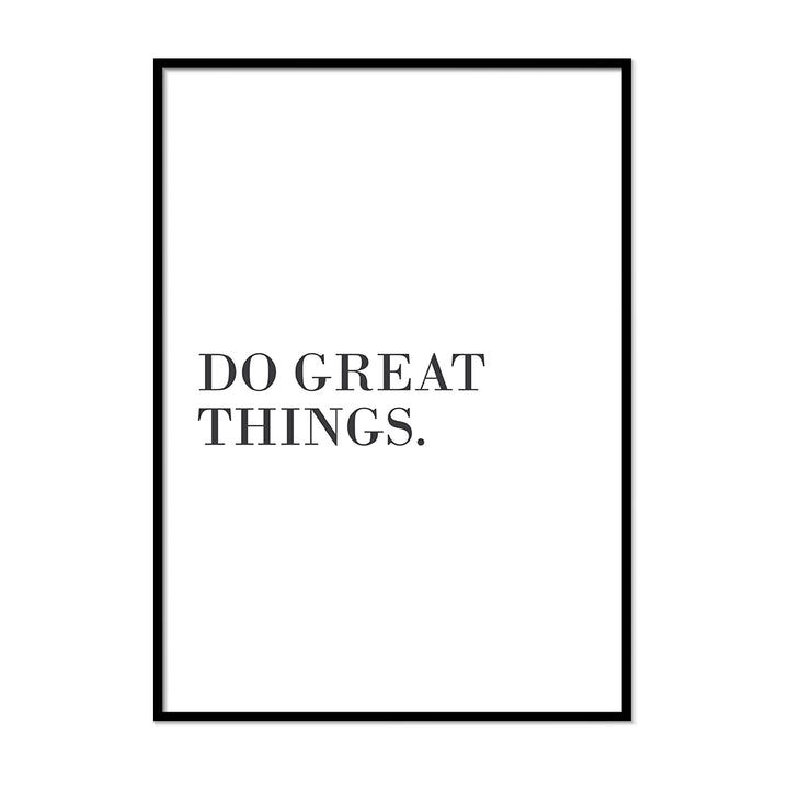 Do Great Things. - Printers Mews