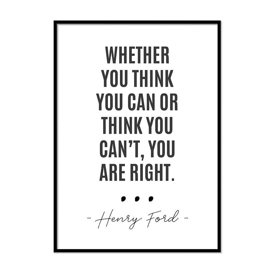 Whether You Think You Can or Think You Can't, You Are Right. - Printers Mews