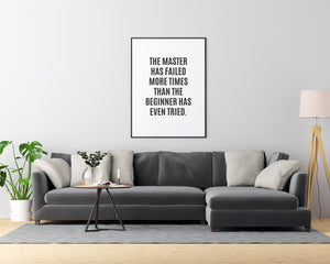 The Master Has Failed More Times Than the Beginner Has Even Tried. - Printers Mews