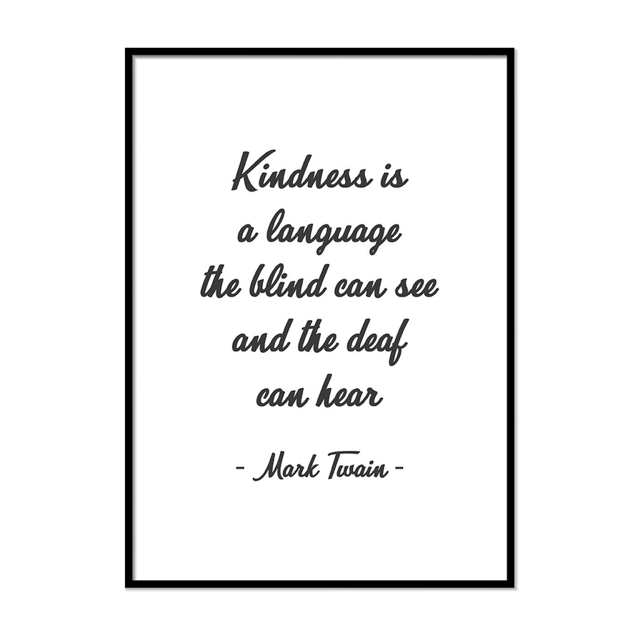 Kindness is a Language the Blind Can See and the Deaf Can Hear - Printers Mews