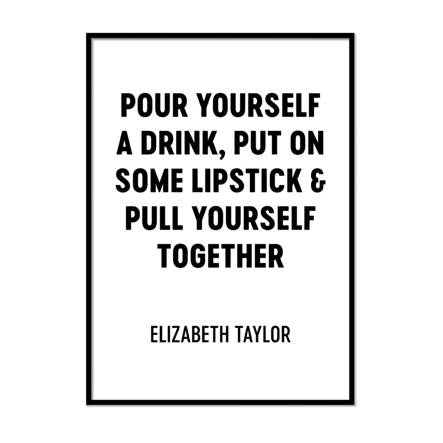 Pour Yourself a Drink, Put on Some Lipstick & Pull Yourself Together Poster