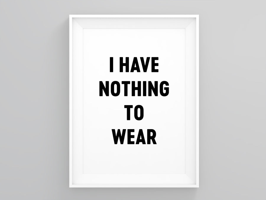 I Have Nothing to Wear Wall Art