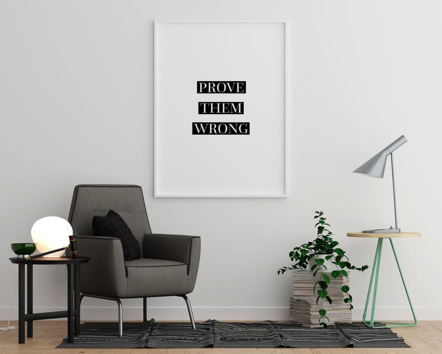 Prove Them Wrong - Printers Mews