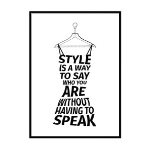 Style is a Way to Say Who You Are - Printers Mews