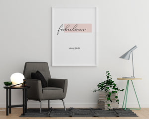 Fabulous Since Birth - Printers Mews