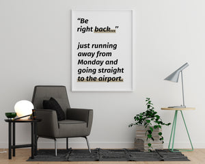 Straight to the Airport - Printers Mews