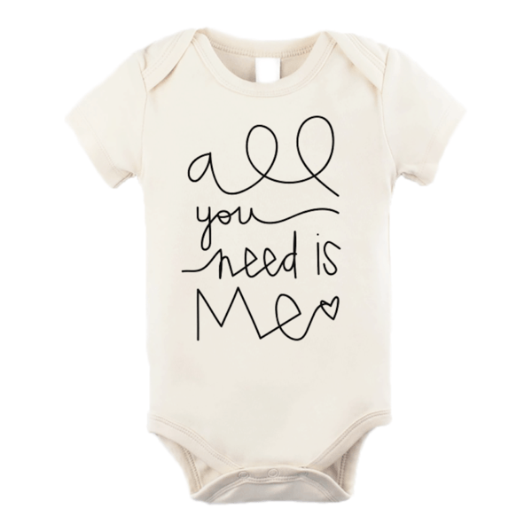 All You Need is Me Baby Onesie