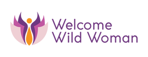 Welcome Wild Woman