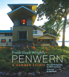 Frank Lloyd Wright's Penwern: A Summer Estate by Mark Hertzberg