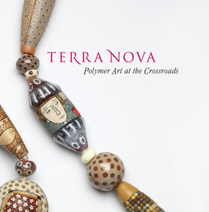 Terra Nova: Polymer Art at the Crossroads