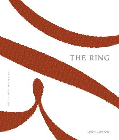 The Ring—Design: Past and Present