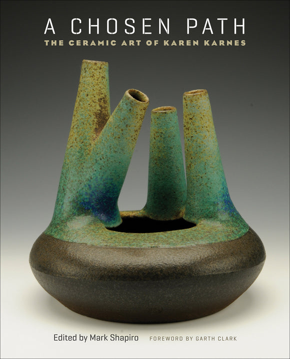 A Chosen Path: The Ceramic Art of Karen Karnes