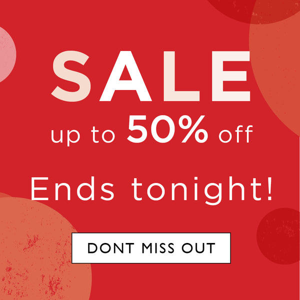 Sale up to 50% off ends tonight.
