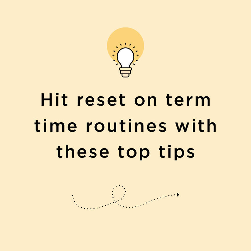 Hit reset on term time routines with these top tips