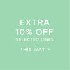 Extra 10% off selected lines